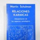 Libros de segunda mano: RELACIONES KÁRMICAS. INTERPRETACIÓN DE LOS ASPECTOS ASTROLÓGICOS. - SCHULMAN, MARTIN. Lote 45394226