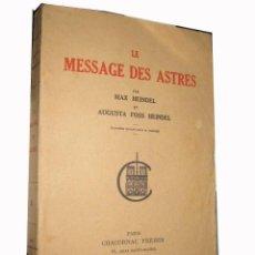 Libros de segunda mano: LE MESSAGE DES ASTRES. HEINDEL Y HEINDEL MAX Y AUGUSTA. CHACORNAC FRÈRÈS. PARÍS. 1952. Lote 3506270