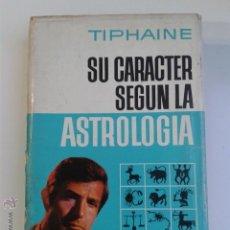 Libros de segunda mano: TIPHAINE - SU CARACTER SEGÚN LA ASTROLOGÍA 1ª EDICIÓN 1968 EDITORIAL BRUGUERA. Lote 45687115