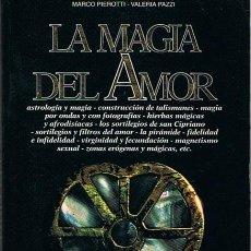 Libros de segunda mano: LA MAGIA DEL AMOR MARCO PIEROTTI / VALERIA PAZZI. Lote 236533835
