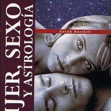Libros de segunda mano: MUJER,SEXO Y ASTROLOGÍA SARAH BARTLETT . Lote 46289837