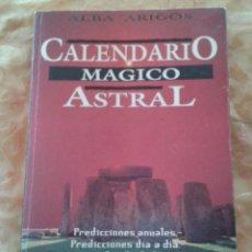 Libros de segunda mano: CALENDARIO MAGICO ASTRAL. Lote 47182756