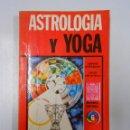 Libros de segunda mano: ASTROLOGIA Y YOGA. SERGIO GIORDANI Y LUIGI LOCATELLI TDK7. Lote 36710740