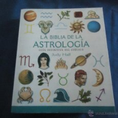 Libros de segunda mano: JUDY HALL - LA BIBLIA DE LA ASTROLOGIA, GUIA DEFINITIVA DEL ZODÍACO. Lote 48259736