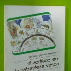 Libros de segunda mano: JACINTO GOMEZ TEJEDOR EL ZODIACO EN LA NATURALEZA VASCA NUMERO DOBLE.. Lote 50511682