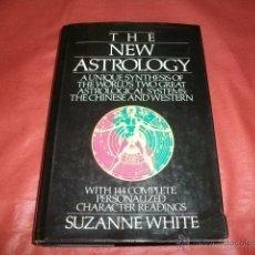 Libros de segunda mano: LA NUEVA ASTROLOGÍA...SÍNTESIS DE LA CHINA Y OCCIDENTAL - SUZANNE WHITE (EN INGLÉS). Lote 51157976