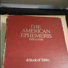 Libros de segunda mano: THE AMERICAN EPHEMERIS 1931 TO 1980: & BOOK OF TABLES MICHELSON, NEIL F. NEW YORK: ASTRO COMPUTING . Lote 51679862