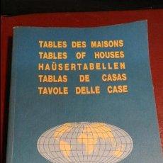 Libros de segunda mano: TABLES DES MAISONS : TABLES OF HOUSES : HAÜSERTABELLEN : TABLAS DE CASAS ...LAT 0°-66°. Lote 209897855