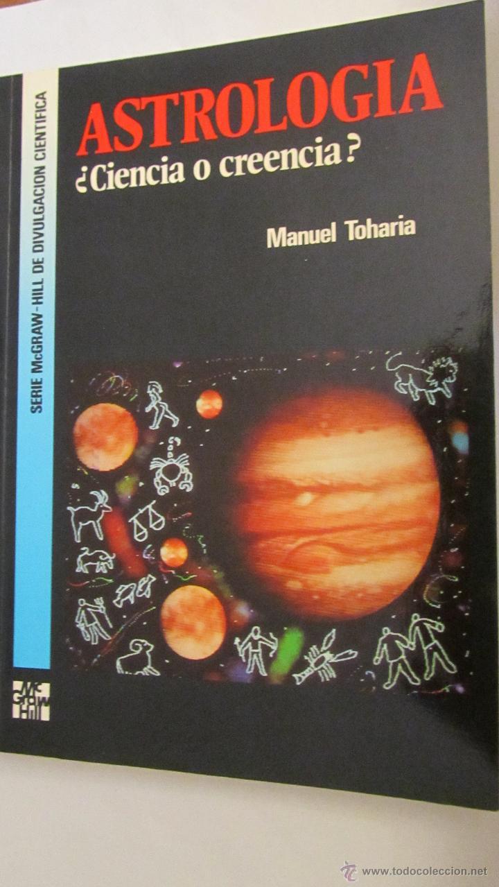 ASTROLOGÍA ¿CIENCIA O CREENCIA? DE MANUEL TOHARIA (MCGRAWHILL) (Libros de Segunda Mano - Parapsicología y Esoterismo - Astrología)