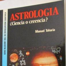 Libros de segunda mano: ASTROLOGÍA ¿CIENCIA O CREENCIA? DE MANUEL TOHARIA (MCGRAWHILL). Lote 52317700