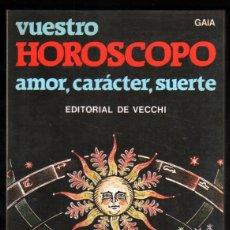 Libros de segunda mano: VUESTRO HOROSCOPO - AMOR.CARACTER,SUERTE - GAIA *. Lote 52500359