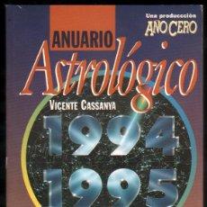 Libros de segunda mano: ANUARIO ASTROLOGICO 1994/1995 - VICENTE CASSANYA *. Lote 52500519