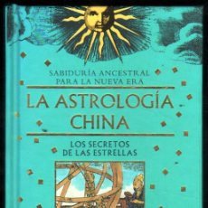 Libros de segunda mano: LA ASTROLOGIA CHINA - CHUNG LI - ILUSTRADO - PEQUEÑO FORMATO *. Lote 52511517