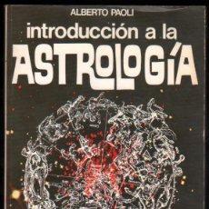 Libros de segunda mano: INTRODUCCION A LA ASTROLOGIA - ALBERTO PAOLI *. Lote 52529927