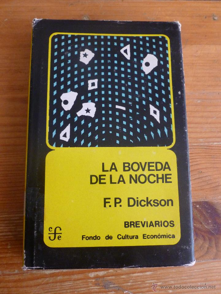 LA BOVEDADE LA NOCHE F.P. DICKSON. FONDO CULTURA ECONOMICA. 1975 380PP (Libros de Segunda Mano - Parapsicología y Esoterismo - Astrología)