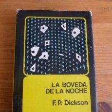 Libros de segunda mano: LA BOVEDADE LA NOCHE F.P. DICKSON. FONDO CULTURA ECONOMICA. 1975 380PP. Lote 52860696