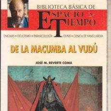 Livros em segunda mão: DE LA MACUMBA AL VUDÚ ··· JOSE M REVERTE COMA ··· ESPACIO Y TIEMPO .. Lote 53114179