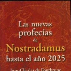 Libros de segunda mano: LAS NUEVAS PROFECIAS DE NOSTRADAMUS HASTA EL AÑO 2025 - JEAN-CHARLES DE FONTBRUNE. Lote 53203715