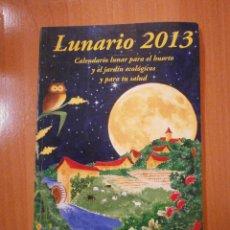 Libros de segunda mano: LUNARIO 2013--- CALENDARIO LUNAR PARA EL HUERTO. Lote 53532462