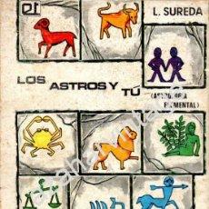Libros de segunda mano: LOS ASTROS Y TÚ. (ASTROLOGÍA ELEMENTAL). SUREDA, LEONCIO. Lote 53597430