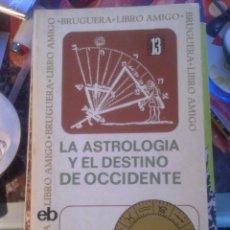 Livres d'occasion: LA ASTROLOGIA Y EL DESTINO DE OCCIDENTE -. Lote 53777647