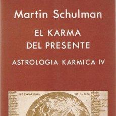 Libros de segunda mano - EL KARMA DEL PRESENTE ASTROLOGÍA KARMICA IV MARTIN SCHULMAN - 164794622