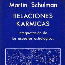 Libros de segunda mano - RELACIONES KARMICAS MARTIN SCHULMAN ( 1ª EDICIÓN) - 157340548