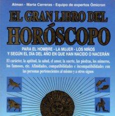 Libros de segunda mano: EL GRAN LIBRO DEL HORÓSCOPO - ATMAN, MARTA CARRERAS, EQUIPO DE EXPERTOS OMICRON. Lote 55041712