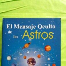Libros de segunda mano: EL MENSAJE OCULTO DE LOS ASTROS / FRANCISCO NIETO VIDAL / EDITORIAL CREACIÓN / 2006 / PRIMERA EDICIÓ. Lote 55791133