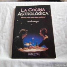 Libros de segunda mano: LA COCINA ASTROLOGICA MENUS PARA CADA SIGNO DEL ZODIACO.JACKIE GUIRADO.INTEGRAL 1991. Lote 56525163