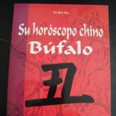 Libros de segunda mano: SU HOROSCOPO CHINO. BUFALO. PO BIT-NA. SALUD, PSICOLOGIA, AMOR Y TRABAJO. DVE.. Lote 56925291