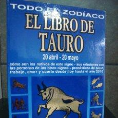 Libros de segunda mano: EL LIBRO DE TAURO. TODO EL ZODIACO. EDITORIAL DE VECCHI. COLECCION CIENCIAS OCULTAS. . Lote 56932483