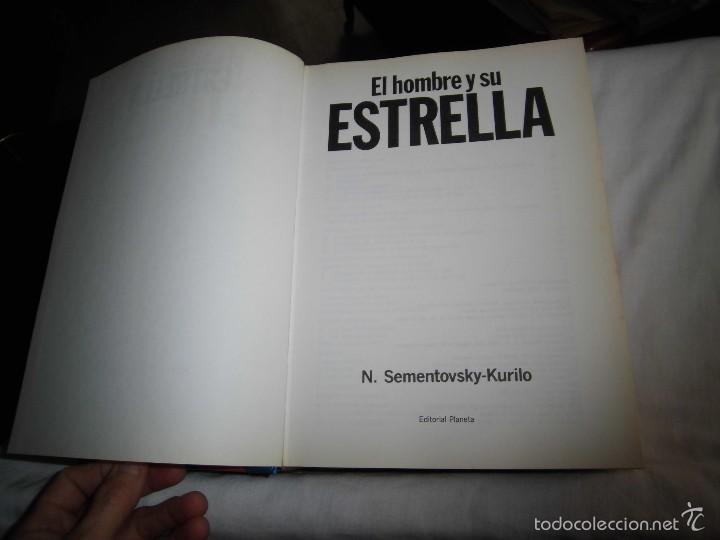 Libros de segunda mano: EL HOMBRE Y SU ESTRELLA.-N.SEMENTOVSKY-KURILO.-EDITORIAL PLANETA 1989.-4ª EDICION - Foto 3 - 56978490