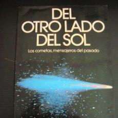 Libros de segunda mano: DEL OTRO LADO DEL SOL. JEAN-LOUP BERTAUX. PLANETA CON IMAGENES.LOS COMETAS.MENSAJEROS DEL PASADO.. Lote 57377617