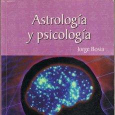 Libros de segunda mano: ASTROLOGÍA Y PSICOLOGÍA - JORGE BOSIA. Lote 57407023