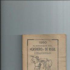 Libros de segunda mano: 1950 - ALMANAQUE DEL ^CASHERO^ DE REGIL - AGRICULTURA, PRONÓSTICOS CLIMÁTICOS, ASTROLOGÍA. Lote 115722563