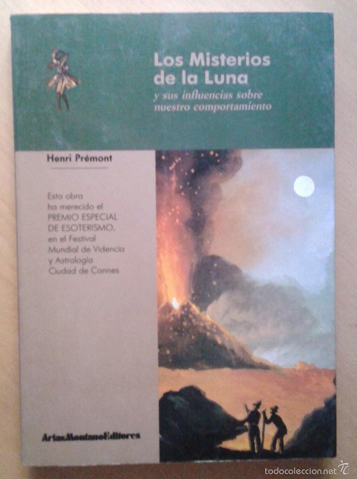 LOS MISTERIOS DE LA LUNA Y SUS INFLUENCIAS SOBRE NUESTRO COMPORTAMIENTO - HENRI PREMONT. (Libros de Segunda Mano - Parapsicología y Esoterismo - Astrología)