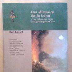 Libros de segunda mano: LOS MISTERIOS DE LA LUNA Y SUS INFLUENCIAS SOBRE NUESTRO COMPORTAMIENTO - HENRI PREMONT.. Lote 58513576