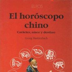 Libros de segunda mano: EL HORÓSCOPO CHINO. CARÁCTER, AMOR Y DESTINO - GEORG HADDENBACH. Lote 59684975