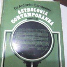 Libros de segunda mano: ASTROLOGÍA CONTEMPORANEA. BASES. ANTONIO CANGELOSI.. Lote 60979747