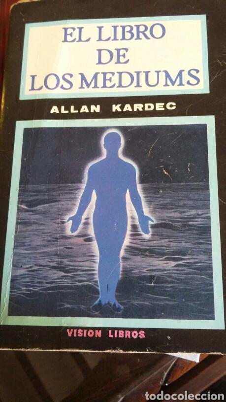 EL LIBRO DE LOS MEDIUMS. ALLAN KARDEC. (Libros de Segunda Mano - Parapsicología y Esoterismo - Astrología)