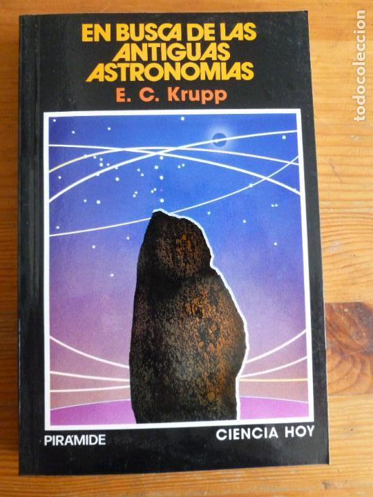 EN BUSCA DE LAS ANTIGUAS ASTRONOMÍAS. E.C. KRUPP. ED. PIRAMIDE. 1989 330PP (Libros de Segunda Mano - Parapsicología y Esoterismo - Astrología)