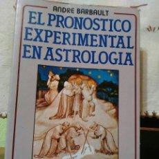 Libros de segunda mano: EL PRONÓSTICO EXPERIMENTAL EN ASTROLOGÍA - ANDRE BARBAULT - VISIÓN LIBROS. Lote 121176735