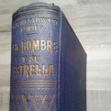 Libros de segunda mano: EL HOMBRE Y SU ESTRELLA (1950). COSMOPSICOLOGÍA, ASTROLOGÍA, HOROSCOPO. MUY ILUSTRADO.. Lote 66964146