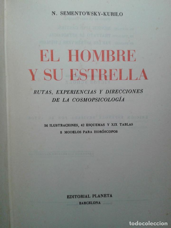 Libros de segunda mano: EL HOMBRE Y SU ESTRELLA (1950). COSMOPSICOLOGÍA, ASTROLOGÍA, HOROSCOPO. MUY ILUSTRADO. - Foto 2 - 66964146