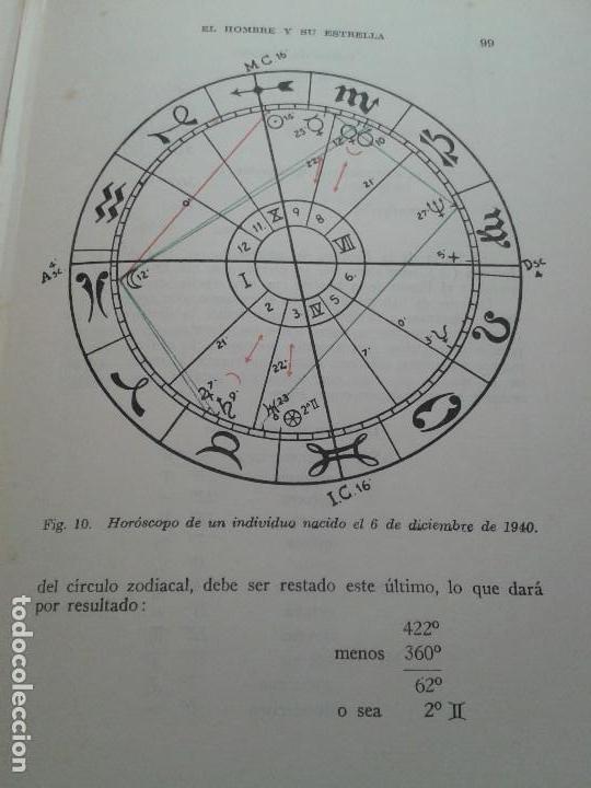 Libros de segunda mano: EL HOMBRE Y SU ESTRELLA (1950). COSMOPSICOLOGÍA, ASTROLOGÍA, HOROSCOPO. MUY ILUSTRADO. - Foto 7 - 66964146