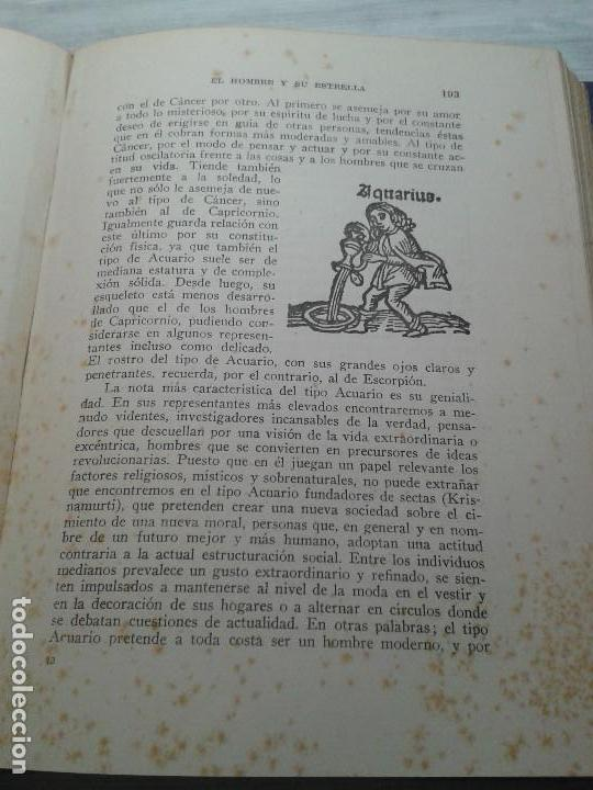 Libros de segunda mano: EL HOMBRE Y SU ESTRELLA (1950). COSMOPSICOLOGÍA, ASTROLOGÍA, HOROSCOPO. MUY ILUSTRADO. - Foto 9 - 66964146