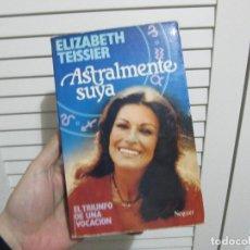 Libros de segunda mano: ASTRALMENTE SUYA - ELIZABETH TEISSIER-PRIMERA EDICION 1981. Lote 68616073