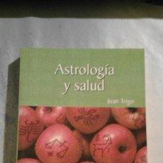 Libros de segunda mano: ASTROLOGÍA Y SALUD - JUAN TRIGO. Lote 69392053