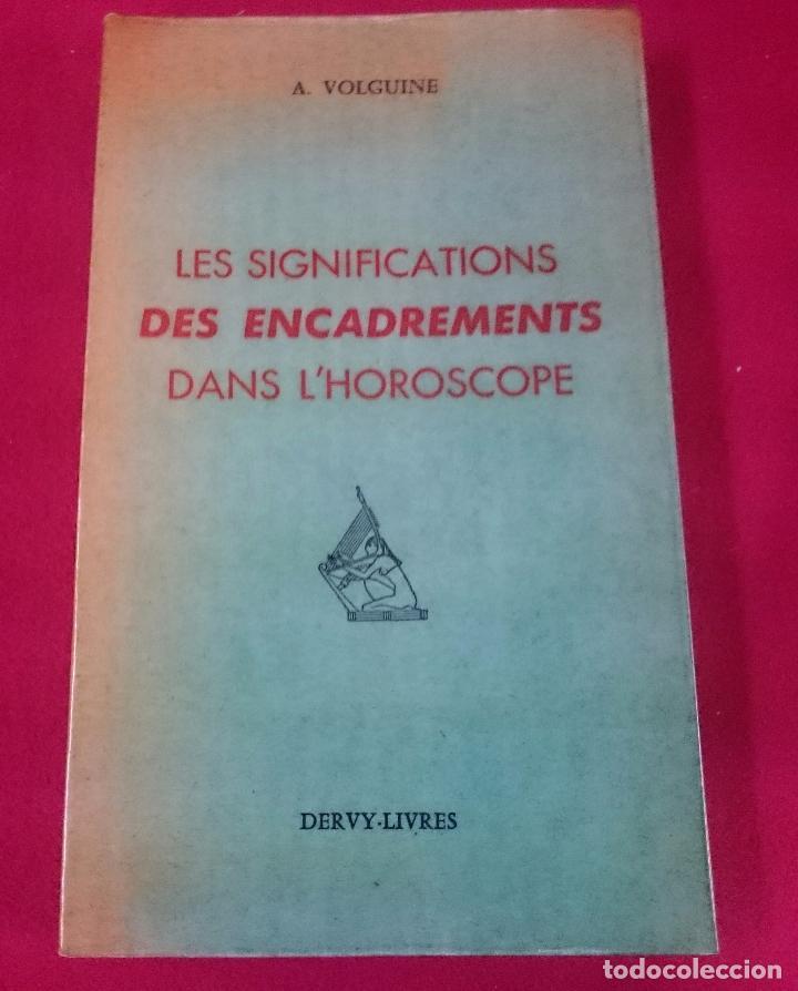 LES SIGNIFICATIONS DES ENCADREMENS DANS L´ HOROSCOPES (FRANCÉS) (Libros de Segunda Mano - Parapsicología y Esoterismo - Astrología)